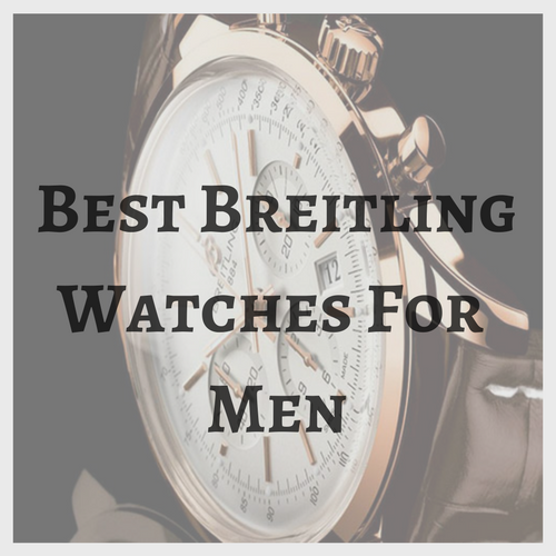Best Breitling Watches for Men