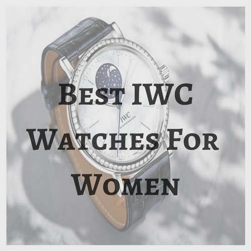 Best IWC Watches for Women