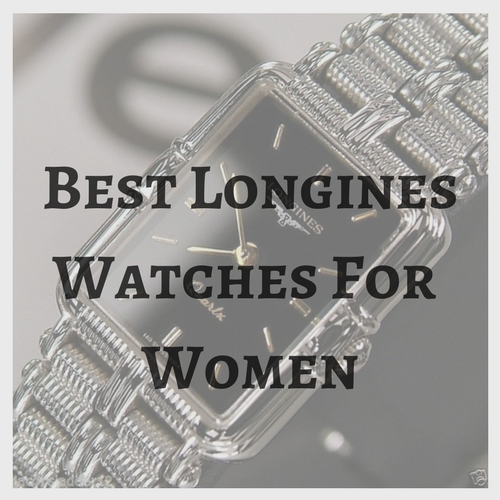 Best Longines Watches for Women